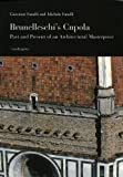 Brunelleschi's Cupola: Past and Present of an Architectural Masterpiece (8885957919) by Giovanni Fanelli