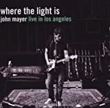 John Mayer Where The Light Is: John Mayer Live In Los Angeles