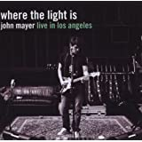 "Where the Light Is: John Mayer Live in Los Angelesvon ""John Mayer"""