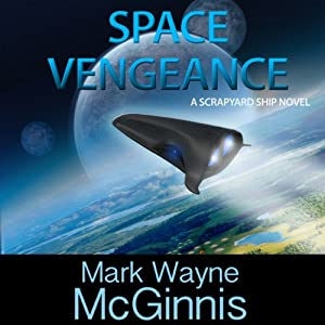 Space Vengeance: Scrapyard Ship, Book 3 | [Mark Wayne McGinnis]