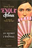 Les enqutes d'Enola Holmes, Tome 4 : Le secret de l'eventail