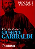Giuseppe Garibaldi (Biografie storiche)