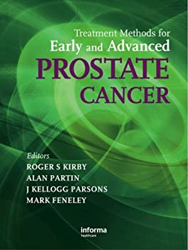 treatment methods for early and advanced prostate cancer - s. kirby roger. alan partin. j. kellogg parsons and mark feneley
