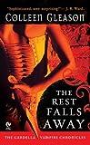 The Rest Falls Away: (Gardella Vampire Chronicles Book 1) (The Gardella Vampire Chronicles)