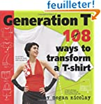Generation T: 108 Ways to Transform a...