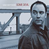Some Devil ~ Dave Matthews Band