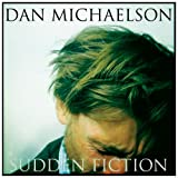 Sudden Fictionby Dan Michaelson