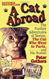 img - for A Cat Abroad: The Further Adventures of Norton, the Cat Who Went to Paris, and His Human book / textbook / text book