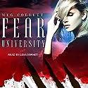 Fear University: Fear University Series, Book 1 Hörbuch von Meg Collett Gesprochen von: Lidia Dornet