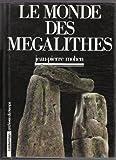 echange, troc Jean-Pierre Mohen - Le monde des mégalithes