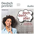 Deutsch perfekt Audio. 12/2015: Deutsch lernen Audio - Doch, denn, aber Audiobook by  div. Narrated by  div.