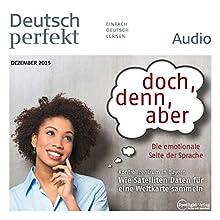 Deutsch perfekt Audio. 12/2015: Deutsch lernen Audio - Doch, denn, aber (       ungekürzt) von  div. Gesprochen von:  div.