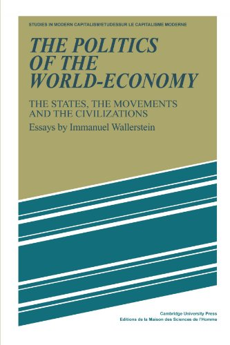 The Politics of the World-Economy Paperback: The States, the Movements and the Civilizations (Studies in Modern Capitalism)