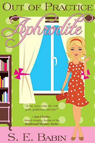 Out of Practice Aphrodite (The Naughty Goddess Chronicles Book 1)