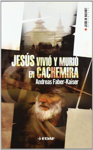 Jesús Vivió Y Murió En Cachemira