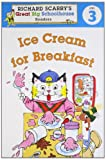 Richard Scarry s Readers (Level 3): Ice Cream for Breakfast (Richard Scarry s Great Big Schoolhouse)