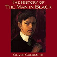 The History of the Man in Black (       UNABRIDGED) by Oliver Goldsmith Narrated by Cathy Dobson