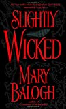 Slightly Wicked (Get Connected Romances) (0440241057) by Balogh, Mary