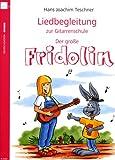 "Liedbegleitung zur Gitarrenschule ""Der grosse Fridolin"""
