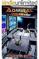 Admiral Who? (A Spineward Sectors Novel Book 1) (English Edition)