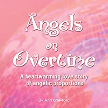 Angels on Overtime | Livre audio Auteur(s) : Ann Crawford Narrateur(s) : Ann Crawford