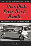 "The Old Car Nut Book: ""Where old car nuts tell their stories"""