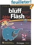 L'art du bluff avec Flash CS4: Cr�ez...
