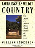 Laura Ingalls Wilder Country: The People and Places in Laura Ingalls Wilder's Life and Books (0060973463) by Anderson, William