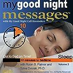 My Good Night Messages (TM) Safe and Sound Sleep Solutions with My Good Night Calls (TM) Bedtime Reminders - Volume 2 | Robin B. Palmer,Dr. Sylva Dvorak