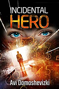 Incidental Hero: A Conspiracy Technothriller Novel by Avi Domoshevizki ebook deal