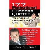 177 Motivational Success Quotes To Live The Championship Life ~ John Di Lemme