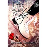 Life on the Edge (Edge #1) (Edge Series) ~ Jennifer Comeaux