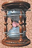 img - for Stealing Some Time:Volume 1 (Parts 1 and 2) book / textbook / text book
