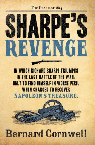 Bernard Cornwell - Sharpe's Revenge: The Peace of 1814 (The Sharpe Series, Book 19)