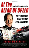 img - for At the Altar of Speed: The Fast Life and Tragic Death of Dale Earnhardt by Leigh Montville (10-Oct-2002) Paperback book / textbook / text book