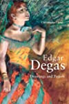 Edgar Degas: Drawings and Pastels