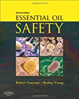 Essential Oil Safety: A Guide for Health Care Professionals-