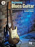 Beginning Blues Guitar: A Guide to the Essential Chords, Licks, Techniques & Concepts Beginning Blues Guitar