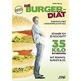 """Die Burger-Di�t: Tagebuch einer ungew�hnlichen Ideevon """"Maik Metze"""""""