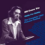 Waltz For Debby The Complete 1969 Pescara Festival <br> Bill Evans