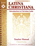 Latina Christiana II Teacher Manual