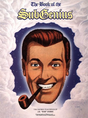 The Book of the SubGenius: The Sacred Teachings of J.R. 'Bob' Dobbs