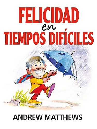 Felicidad en tiempos dif ciles (Spanish Edition)