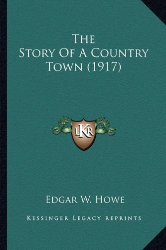 The Story of a Country Town (1917) the Story of a Country Town (1917)