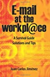 img - for Email At The Workplace: A Survival Guide. Solutions And Tips. book / textbook / text book