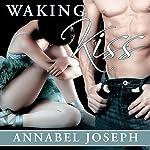 Waking Kiss: BDSM Ballet, Book 1   Annabel Joseph