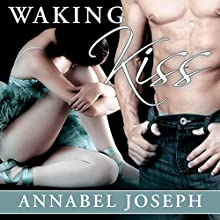 Waking Kiss: BDSM Ballet, Book 1 Audiobook by Annabel Joseph Narrated by Erma Kent