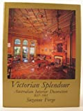 img - for Victorian Splendour: Australian Interior Decoration 1837-1901 book / textbook / text book