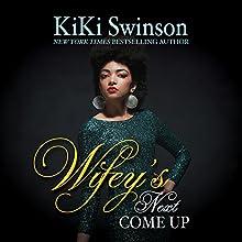 Wifey's Next Come Up   Livre audio Auteur(s) : KiKi Swinson Narrateur(s) : Angel Cochrane