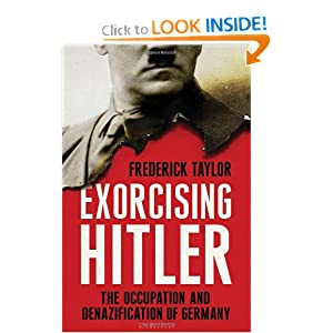 Exorcising Hitler: The Occupation and Denazification of Germany - Frederick Taylor